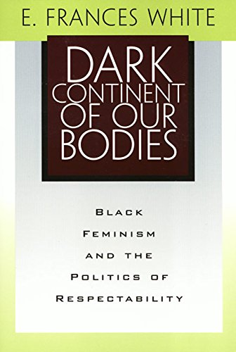 Dark Continent Of Our Bodies: Black Feminism & Politics Of Respectability (Maping Racisms)