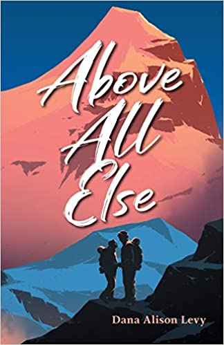 Amazon.com: Above All Else (9781623541408): Levy, Dana Alison: Books