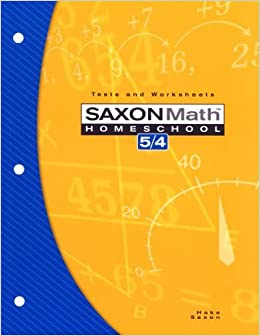 Book Saxon Math Homeschool 5/4: Tests and Worksheets - 3rd Edition 2004 1st by SAXON PUBLISHERS (2004)