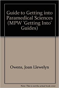 Guide to Getting into Paramedical Sciences (MPW 'Getting Into' Guides)