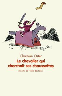 Le chevalier qui cherchait ses chaussettes par Oster