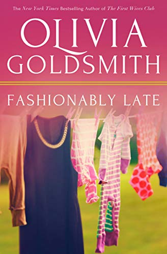 Fashionably Late Kindle Edition By Olivia Goldsmith Contemporary