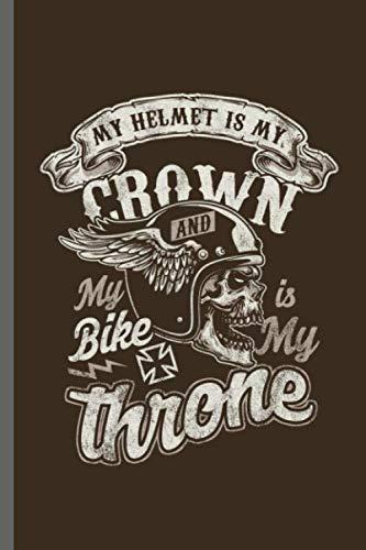 My helmet is my Crown and My bike is my throne: Motorcycles Dirt Bike Bikers Riders Racers Motocross Racing Extreme Sports Gift (6