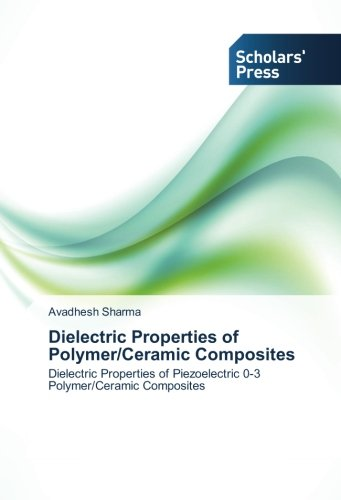 Dielectric Properties of Polymer/Ceramic Composites: Dielectric Properties of Piezoelectric 0-3 Polymer/Ceramic Composites
