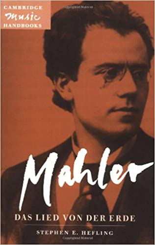 Mahler: Das Lied von der Erde (The Song of the Earth) (Cambridge Music Handbooks)