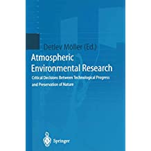 Atmospheric Environmental Research: Critical Decisions Between Technological Progress and Preservation of Nature
