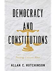 Democracy and Constitutions: Putting Citizens First