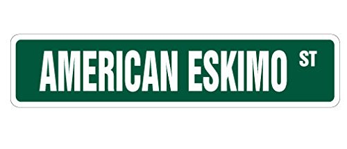 1080 Graphics American Eskimo Street Sign Sticker Decal Dog Lover Gift Pet Veterinarian Assistant Breeder Sticker - American Breeder Eskimo