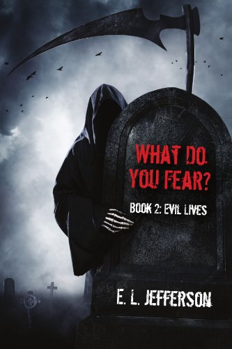 What Do You Fear? Book 2: Evil Lives