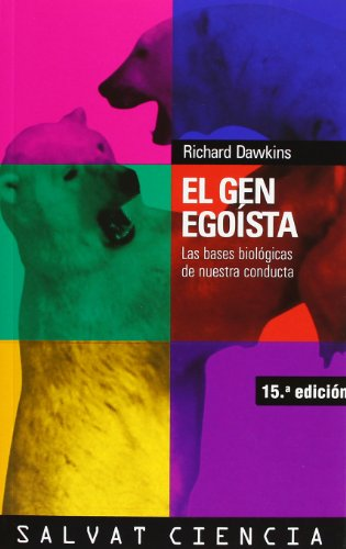 El gen egoista / The Selfish Gene: Las bases biologicas de nuestra conducta / The Biological Basis of Our Behavior (Cien