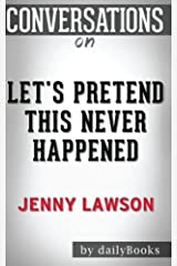 Conversations on Let's Pretend This Never Happened by Jenny Lawson Paperback