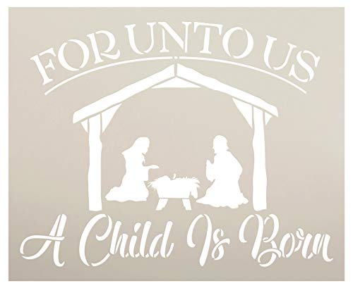 Unto Us A Child is Born Stencil with Nativity Scene by StudioR12 | Bible Verse Hymn Manger Christmas Decor | Reusable Mylar Template | Paint Wood Signs | DIY Home Crafting | Select Size (14