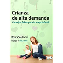 Crianza de alta demanda: Consejos útiles para la etapa infantil (Spanish Edition)