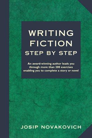 Writing Fiction Step by Step by Josip Novakovich (1998-08-15)