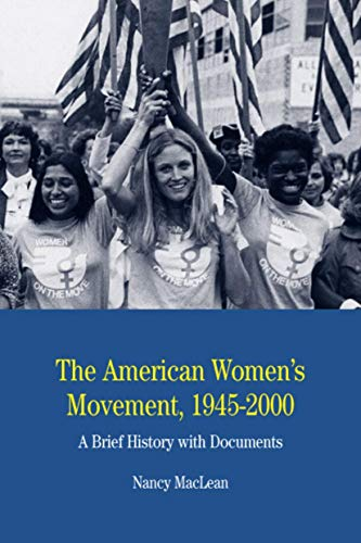 The American Women's Movement, 1945-2000: A Brief History with Documents (The Bedford Series in History and Culture)