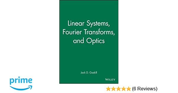 Linear systems fourier transforms and optics jack d gaskill linear systems fourier transforms and optics jack d gaskill 9780471292883 amazon books fandeluxe Choice Image