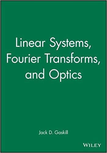 Linear systems fourier transforms and optics jack d gaskill linear systems fourier transforms and optics 1st edition fandeluxe Choice Image