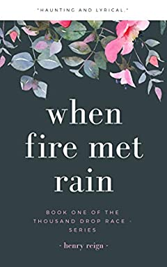 When Fire Met Rain (The Thousand Drop Race Book 1)