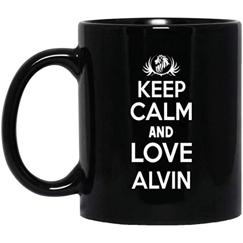 - Keep Calm And Love Alvin Coffee Mug! - Name Mug Personalized Gifts For ALVIN - Birthday Mug For Men, Women - On Christmas, Anniversary, Special Day, New Years, 11oz Black Ceramic Mug