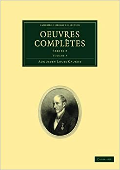 Book Oeuvres compl?tes 26 Volume Set: Oeuvres completes: Series 2: Volume 7 (Cambridge Library Collection - Mathematics) by Augustin Cauchy (2009-11-06)