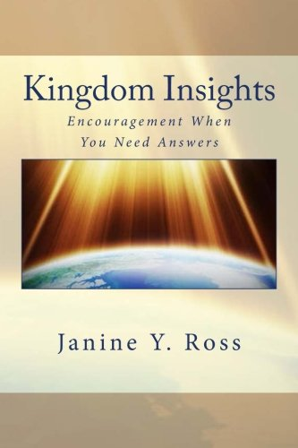 Kingdom Insights: Encouragement When You Need Answers