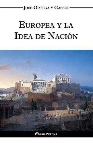 Europea y la Idea de Nación - Historia como sistema (Spanish Edition)