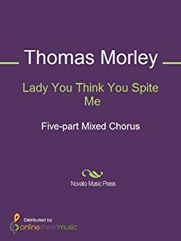 Lady You Think You Spite Me by [Thomas Morley]
