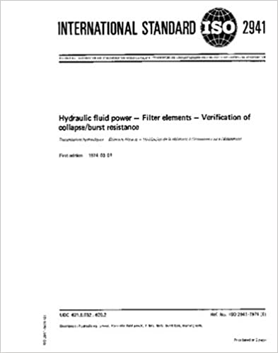 ISO 2941:1974, Hydraulic fluid power - Filter elements - Verification of collapse/burst resistance