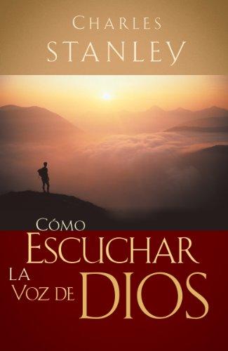 Cómo escuchar la voz de Dios (Spanish Edition)