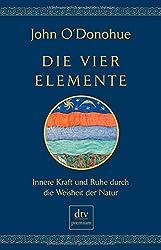Die vier Elemente: Innere Kraft und Ruhe durch die Weisheit der Natur