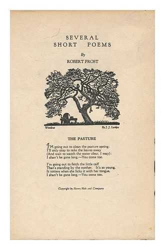 Several Short Poems - [The Pasture. Stopping by Woods... the Oven Bird. an Old Man's Winter Night. the Runaway. Nothing Gold Can Stay]