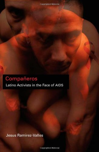 Compañeros: Latino Activists in the Face of AIDS...