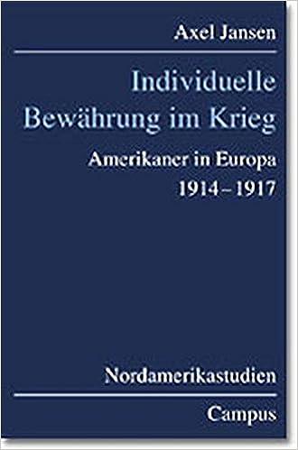 Book Individuelle Bewährung im Krieg. Amerikaner in Europa 1914-1917.
