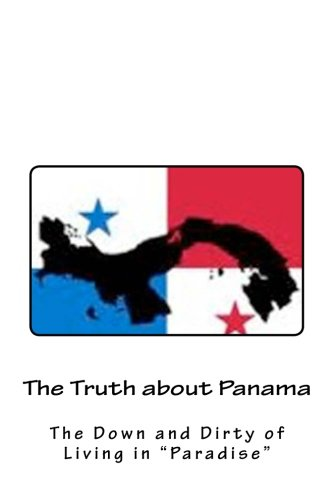 The Truth about Panama: The Down and Dirty of Living in