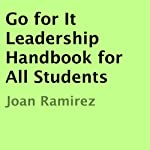 Go for It Leadership Handbook for All Students | Joan Ramirez