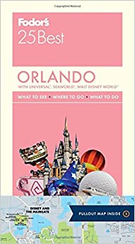 Fodor's Orlando 25 Best: With Universal, Seaworld, Walt Disney World (Full-Color Travel Guide)