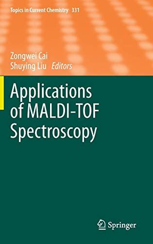 - Applications of MALDI-TOF Spectroscopy (Topics in Current Chemistry)