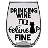 Cat Lover Wine Glass - Drinking Wine & Feline Fine - Funny Gift for Crazy Cat Lady