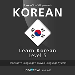 Learn Korean with Innovative Language's Proven Language System - Level 05: Advanced Hörbuch