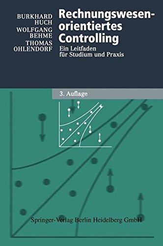 Rechnungswesen-orientiertes Controlling. Ein Leitfaden für Studium und Praxis (Physica-Lehrbuch)