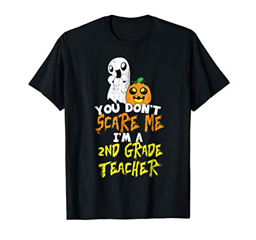 Don't Scare Me Second 2nd Grade Teacher T-shirt Ghost Tee