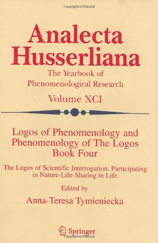 Download Logos of Phenomenology and Phenomenology of The Logos. Book Four: 91 (Analecta Husserliana) Pdf