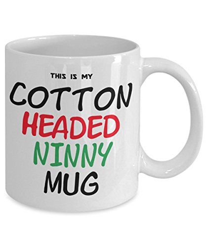 This Is My Cotton Headed Ninny MUG!- Funny Mug- For Fans of the Iconic Christmas Movie Elf- Buddy the Elf- Great for friend/BFF, girlfriend/wife, boyfriend/husband, sister, brother, mom, dad, (Is Zooey Deschanel In Elf)