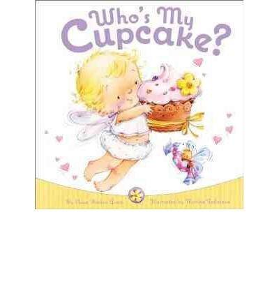 Read Online [(Who's My Cupcake? )] [Author: Elissa Haden Guest] [Jul-2011] PDF