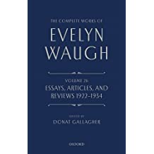 The Complete Works of Evelyn Waugh: Essays, Articles, and Reviews 1922-1934: Volume 26