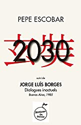 2030, suivi de Dialogues inactuels (Jorge Luis Borges) (French Edition)
