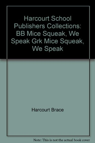 Harcourt School Publishers Collections: Big Book Grade K Mice Squeak, We Speak