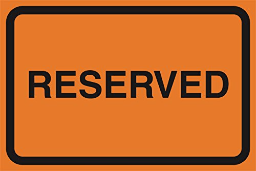 Reserved Orange Road Street Driving Construction Area Zone Safety Notice Warning Business Signs Commercial Sign - Large 12 x 18 Metal Aluminum