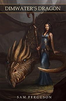 Dimwater's Dragon (The Sorceress of Aspenwood Book 1) by [Ferguson, Sam]
