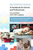 My Child Has Autism: A Handbook for Parents and Professionals (second edition)